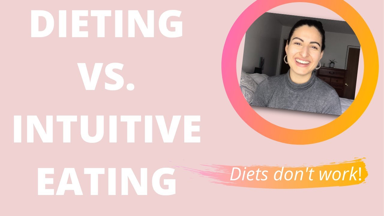 Dieting VS. Intuitive Eating