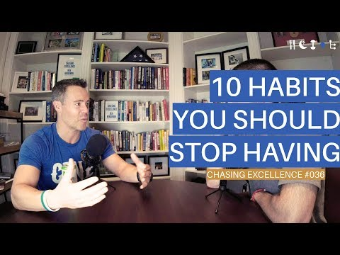 10 Habits You Should Stop Having || Chasing Excellence with Ben Bergeron || Ep#036