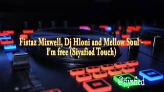 Fistaz Mixwell, DJ Hloni, Mellow Soul - I