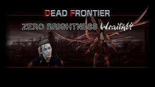 Dead Frontier ☣ Wraith In The Dark - 0 Brightness (-_-)