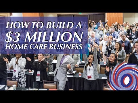 How You Can Build a $3 Million Home Care Business