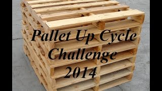 Pallet Up Cycle Challenge 2014 (update)