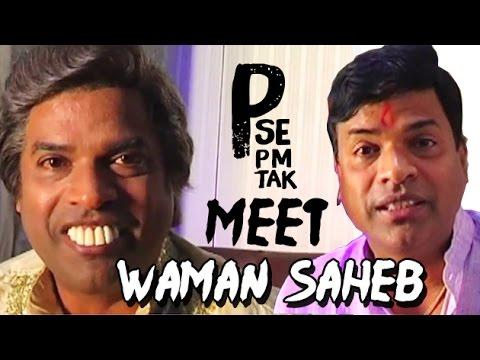 Meet Waman Saheb  Bharat Jadhav  'P Se Pm Tak'