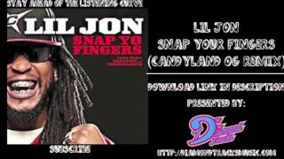 Lil Jon - Snap Your Fingers (Candyland OG Remix) (W/Download Link)