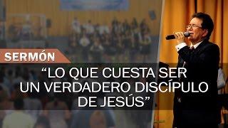 Lo que cuesta ser un verdadero discípulo de Jesús | Sermones Menap