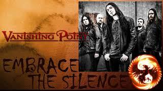 VANISHING POINT - EMBRACE THE SILENCE (full album)