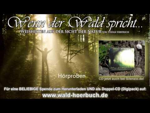 Wenn der Wald spricht - Weisheiten aus der Sicht der Natur (Hörproben)