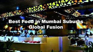 Best Buffet in Mumbai : Global Fusion : Best Restaurant in Mumbai : Must visit place in Mumbai