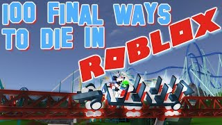 100 Final Ways To Die in Roblox