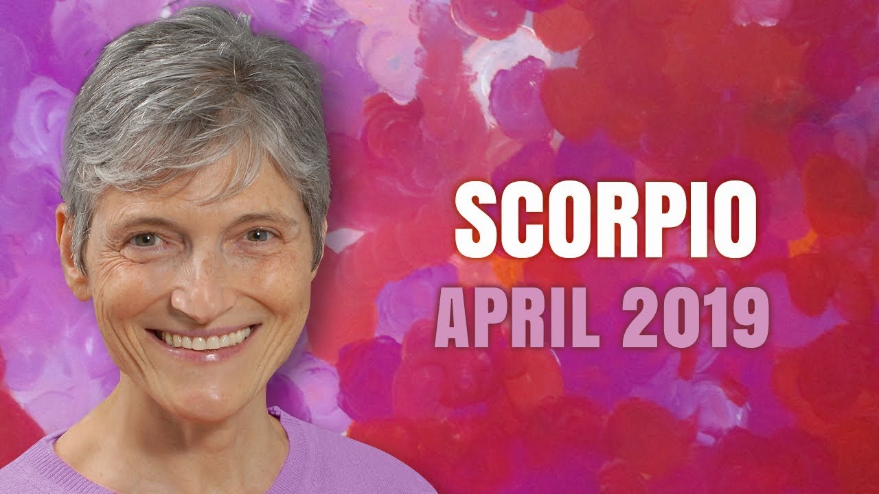 SCORPIO April 2019 Astrology Horoscope Forecast - Wonderful Opportunities  Coming!