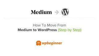 How to Properly Move from Medium to WordPress (2019)