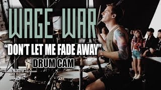 wage war dont let me fade away drum cam live