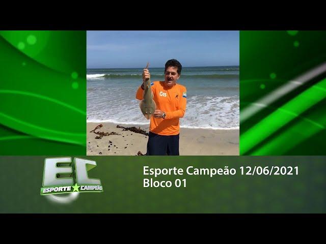 Esporte Campeão 12/06/2021 - Bloco 01