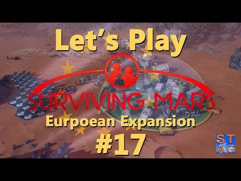 Surviving Mars: EUROPEAN EXPANSION Let's Play - Episode 17