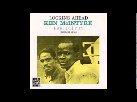Ken McIntyre & Eric Dolphy - Looking Ahead (1960)