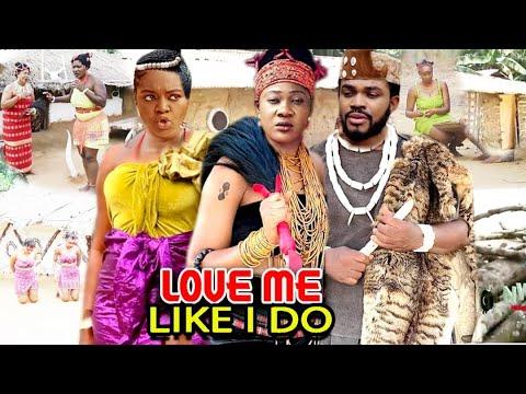 Download LOVE ME LIKE I DO SEASON 1&2 FULL MOVIE - MERCY JOHNSON 2021 LATEST NIGERIAN NOLLYWOOD MOVIE