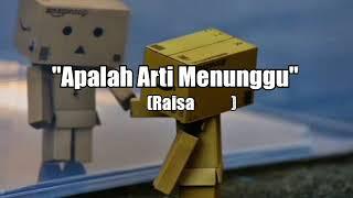 APALAH ARTI MENUNGGU - RAISA (lyrics) _ Asli lagunya bikin semua orang Baper😭