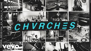 CHVRCHES - Really Gone (Hansa Session / Audio)