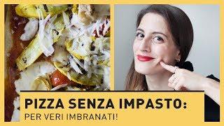 PIZZA SENZA IMPASTO: PER VERI IMBRANATI!