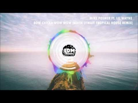 Mike Posner ft Lil Wayne  Bow Chicka Wow Wow Kevin Lywait Tropical House Remix
