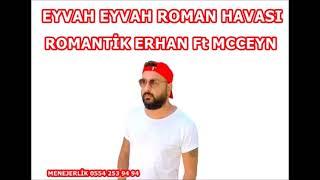 Eyvah Eyvah Yeni Roman Havasi Romantik Erhan Ft McCeyn Yangin Var Gonlumde Hadi Bakalim Tiktok