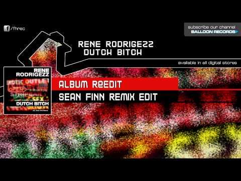 Rene Rodrigezz - Dutch Bitch (Album ReEdit)