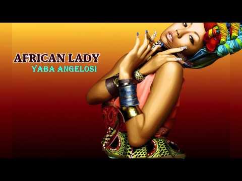 African Lady - Yaba Angelosi [Produced by Yaba Angelosi]