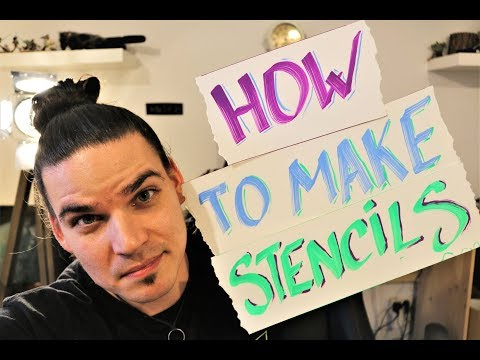 How to make STENCILS for SPRAY PAINT ART