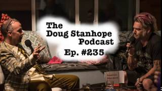 "Doug Stanhope Podcast #235 - Fat Mike says, ""Call Me Piss-Mael"""