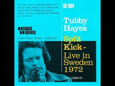 Tubby Hayes - Split Kick