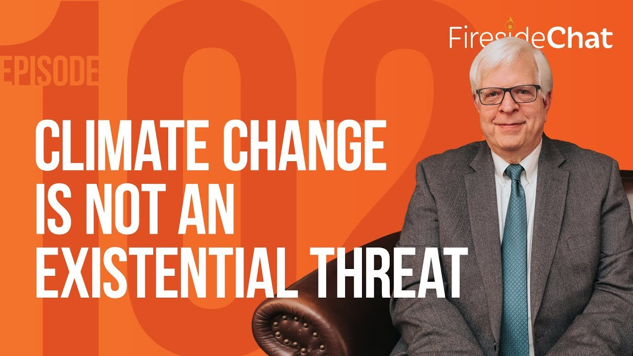 PragerU Fireside Chat Ep. 102 - Climate Change Is Not an Existential Threat