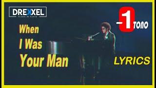 BRUNO MARS - WHEN I WAS YOUR MAN  (LYRICS)   -1 TONO