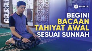 Bacaan Sholat: Bacaan Tahiyat Awal dan Doa Tahiyat Awal Sesuai Sunnah LENGKAP (2019)