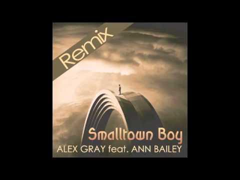 Alex Gray feat. Ann Bailey - Smalltown Boy (EDHIM Remix)