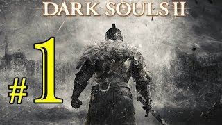 Dark Souls 2 Gameplay Walkthrough Part 1 | PS3/XBox360/PC | Let's Play Dark Souls 2 Part 1