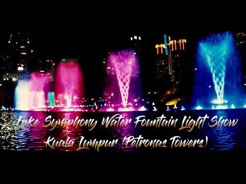 Lake Symphony Water Fountain Light Show Kuala Lumpur (Petronas Towers 2018)