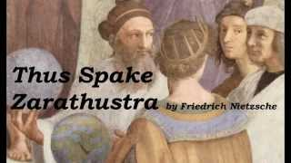 Nietzsche: Thus Spake Zarathustra PART 1 Audio Book - German Philosophy (1 of 2)