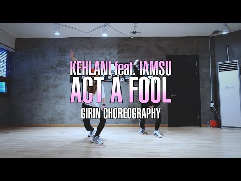 GIRIN Class   Act A Fool @kehlanimusic   Soul Dance Studio 쏘울댄스