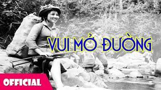 Vui Mở Đường - Nhạc Cách Mạng Hay Nhất [Official MV]
