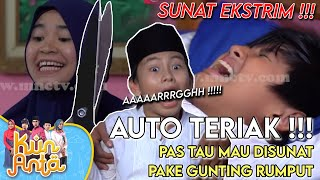 Download Video Pas Mau Sunat, Dodot Ketakutan Sampai Teriak teriak - Kun Anta Eps 32 MP3 3GP MP4