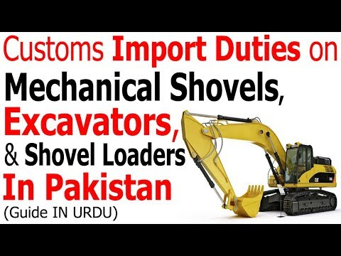 Custom Duty On Excavator In Pakistan -Import Duty On Mechanical Shovels, Excavators & Shovel Loaders