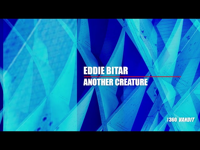 Eddie Bitar - Another Creature (VAN2360)
