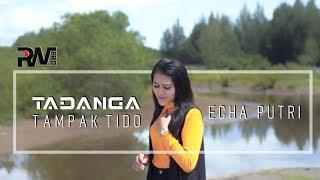 POP MINANG TERBARU - ECHA PUTRI - TADANGA TAMPAK TIDO