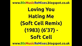 Loving You Hating Me (Soft Cell Remix) - Soft Cell | Marc Almond | David Ball | 80s Synth Pop Hits