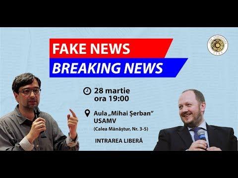 """Fake News - Breaking News"" - Conferință cu Adrian Papahagi și Sever Voinescu"