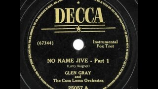 "Glen Gray & The Casa Loma Orchestra - ""No Name Jive"""