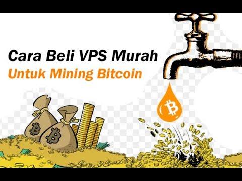 Cara Beli VPS Murah Untuk Mining Bitcoin - Mining Legit