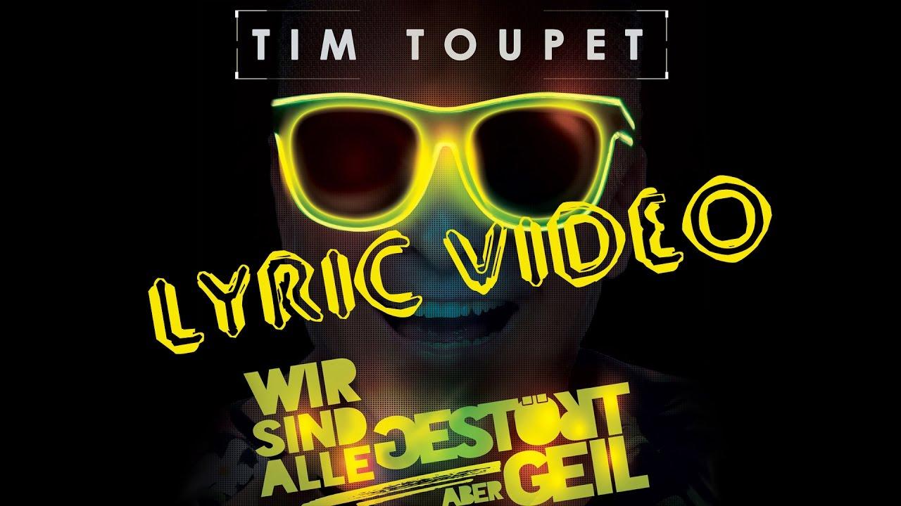 Tim Toupet Wir Sind Alle Gestört Aber Geil Lyric Video Youtube