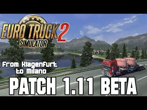 PATCH 1.11 BETA | Klagenfurt to Milano | Euro Truck Simulator 2 - ETS2