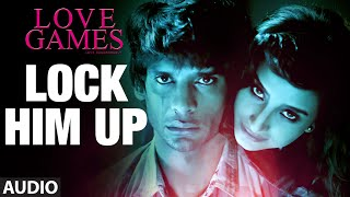 LOCK HIM UP Full Song (Audio) | LOVE GAMES | Patralekha, Gaurav Arora, Tara Alisha Berry | T-SERIES